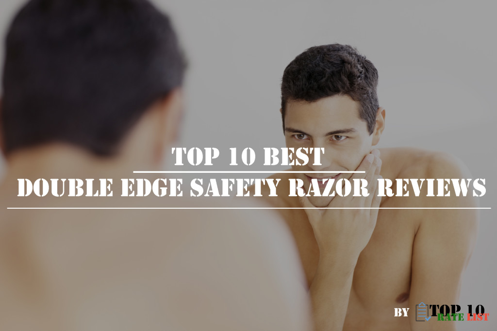 Top 10 Best Double Edge Safety Razor Reviews